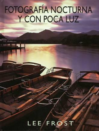 FOTOGRAFÍA NOCTURNA Y CON POCA LUZ. FROST,L.
