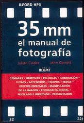 35 MM EL MANUAL DE FOTOGRAFÍA. CALDER,J.; GARRET.J.