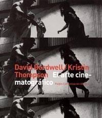ARTE CINEMATOGRÁFICO, EL. BORDWELL, D.; THOMSON, K.