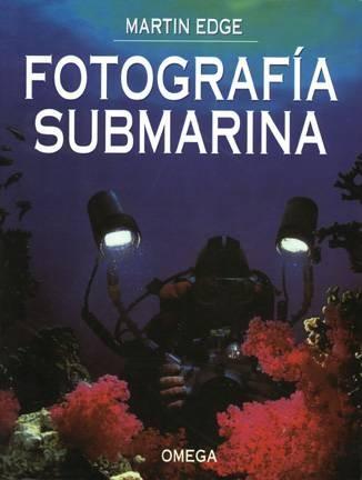 FOTOGRAFÍA SUBMARINA. EDGE, M.