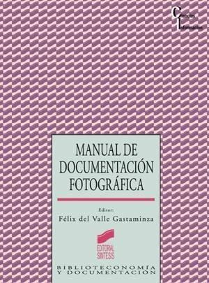 MANUAL DE DOCUMENTACIÓN FOTOGRÁFICA. DEL VALLE GASTAMINZA,F.