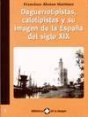 DAGUERROTIPISTAS CALOTIPISTAS Y SU IMAGEN DE LA ESPAÃ'A S.XIX. AL