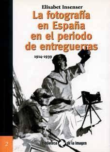 FOTOGRAFÍA EN ESPAÑA EN EL PERIODO DE ENTREGUERRAS(1914-1939). I