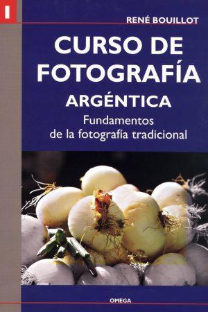 I CURSO DE FOTOGRAFÍA ARGÉNTICA. FUNDAMENTOS DE LA FOTOGRAFÍA TRADICIONAL. BOUILLOT, R.