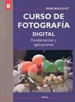 CURSO DE FOTOGRAFÍA DIGITAL. FUNDAMENTOS Y APLICACIONES. BOUILLOT,R.