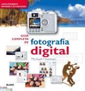 GUÍA COMPLETA FOTOGRAFÍA DIGITAL. FREEMAN, MICHAEL