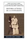 HISTORIA GENERAL DE LA FOTOGRAFÍA. MARIE-LOUP SOUGEZ Y OTROS