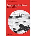 LIGERAMENTE DESENFOCADO. ROBERT CAPA