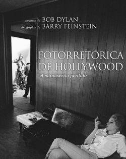 """FOTORRETÃ""""RICA DE HOLLYWOOD. BOD DYLAN ; BARRY FEINSTEIN"""