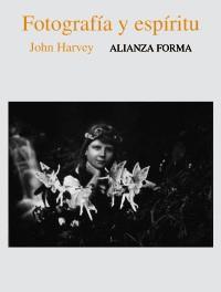 FOTOGRAFÍA Y ESPÍRITU. JOHN HARVEY