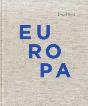 EUROPA 1970-2010 . BERNARD PLOSSU