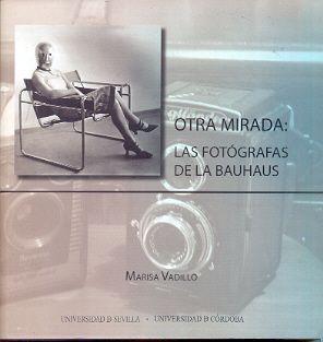 OTRA MIRADA: LAS FOTÓGRAFAS DE LA BAUHAUS. MARISA VADILLO