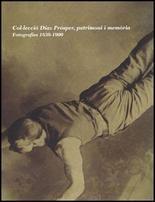 COL.LECCIÓ DÍAZ PRÓSPER, PATRIMONI I MEMÒRIA. FOTOGRAFIES 1839-1900