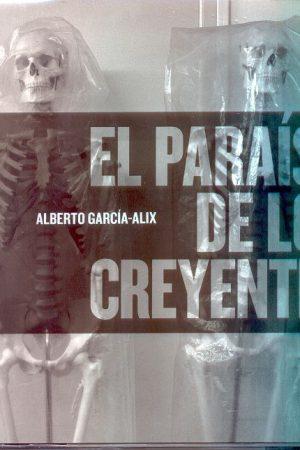 EL PARAÍSO DE LOS CREYENTES. ALBERTO GARCÍA-ALIX