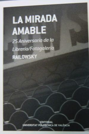 LA MIRADA AMABLE 25 ANIVERSARIO DE RAILOWSKY