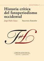 HISTORIA CRÍTICA DEL FOTOPERIODISMO OCCIDENTAL 2ª EDIC. JORGE PEDROSA SOUSA