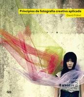 PRINCIPIOS DE FOTOGRAFÍA CREATIVA APLICADA. DAVID PRÄKEL
