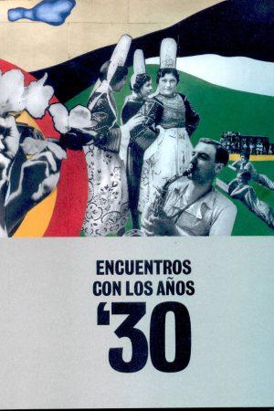 ENCUENTROS CON LOS AÑOS '30