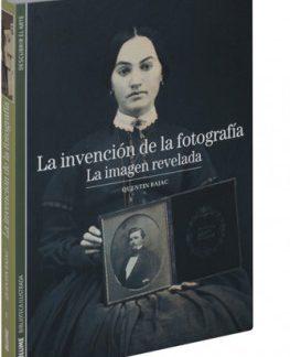 LA INVENCIÓN DE LA FOTOGRAFÍA. LA IMAGEN REVELADA. QUENTIN BAJAC