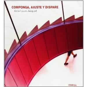COMPONGA, AJUSTE Y DISPARE. ANNE-LAURE JACQUART