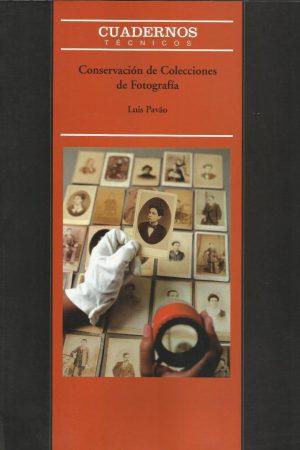 CONSERVACIÓN DE COLECCIONES DE FOTOGRAFÍA. LUIS PAVAO