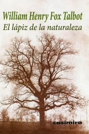EL LAPIZ DE LA NATURALEZA. WILLIAM HENRY FOX TALBOT