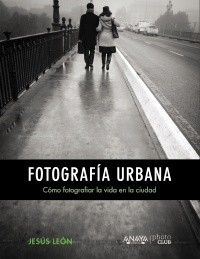 FOTOGRAFÍA URBANA. JESÚS LEÓN