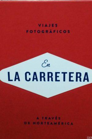 EN LA CARRETERA. VIAJES FOTOGRÁFICOS A TRAVÉS DE NORTEAMERICA