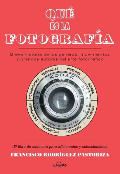 QUÉ ES LA FOTOGRAFÍA. FRANCISCO RODRÍGUEZ PASTORIZA