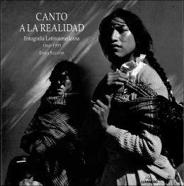 CANTO A LA REALIDAD. FOTOGRAFÍA LATINOAMERICANA 1860-1993