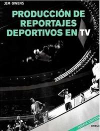 PRODUCCIÓN DE REPORTAJES DEPORTIVOS EN TV