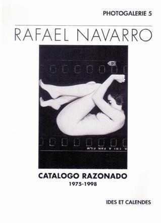 CATALOGO RAZONADO 1975-1998. RAFAEL NAVARRO