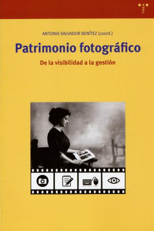 PATRIMONIO FOTOGRÁFICO DE LA VISIBILIDAD A LA GESTIÓN-ANTONIA SALVADOR BENÍTEZ