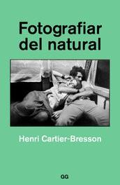 FOTOGRAFIAR DEL NATURAL-HENRI CARTIER-BRESSON