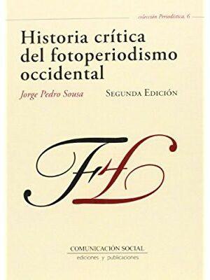 HISTORIA CRÍTICA DEL FOTOPERIODISMO OCCIDENTAL-JORGE PEDRO SOUSA