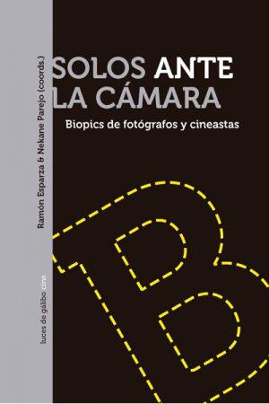 SOLOS ANTE LA CÁMARA. BIOPICS DE FOTÓGRAFOS Y CINEASTAS-RAMÓN ESPARZA Y NEKANE PAREJO
