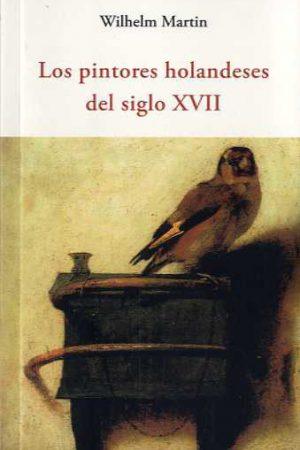 LOS PINTORES HOLANDESES DEL SIGLO XVII-WILHELM MARTIN
