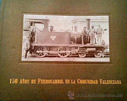 150 AÑOS DE FERROCARRIL EN LA COMUNIDAD VALENCIANA