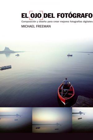 EL OJO DEL FOTÓGRAFO-MICHAEL FREEMAN
