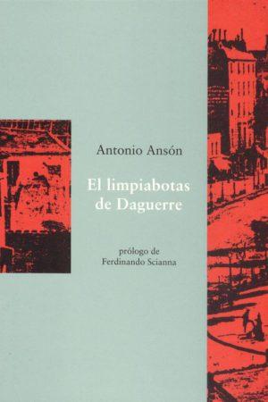 EL LIMPIABOTAS DE DAGUERRE-ANTONIO ANSÓN