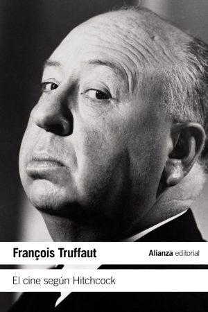 EL CINE SEGÚN HITCHCOCK-FRANÇOIS TRUFFAUT
