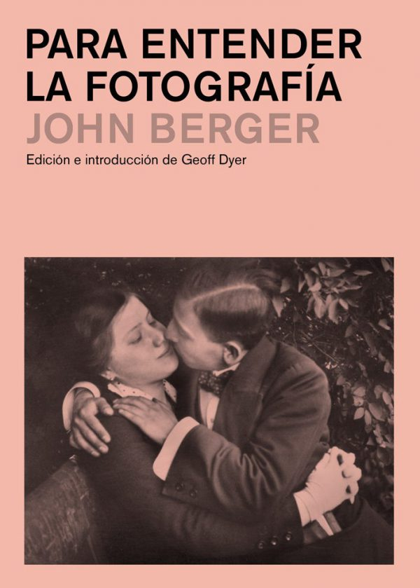 PARA ENTENDER LA FOTOGRAFÍA-JOHN BERGER