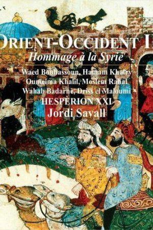 ORIENT-OCCIDENT HOMMAGE À LA SYRIE-JORDI SAVALL