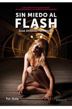 SIN MIEDO AL FLASH-JOSÉ ANTONIO FERNÁNDEZ