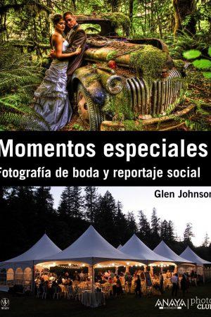 MOMENTOS ESPECIALES FOTOGRAFÍA DE BODA Y REPORTAJE SOCIAL-GLEN JOHNSON