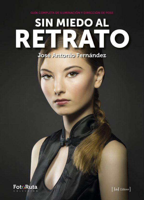 SIN MIEDO AL RETRATO-JOSÉ ANTONIO FERNÁNDEZ