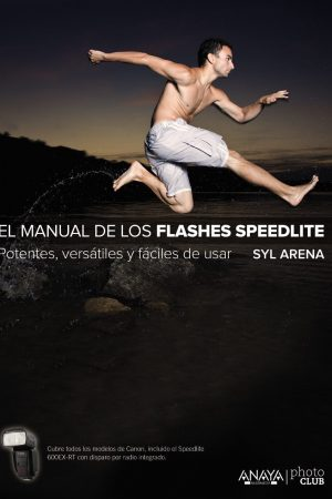 EL MANUAL DE LOS FLASHES SPEEDLITE-SYL ARENA