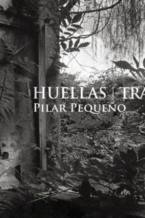 HUELLAS|TRACES-PILAR PEQUEÑO