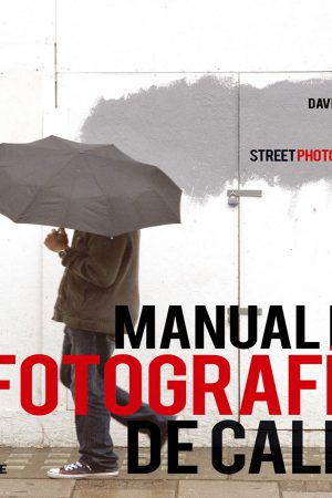 MANUAL DE FOTOGRAFÍA DE CALLE-DAVID GIBSON