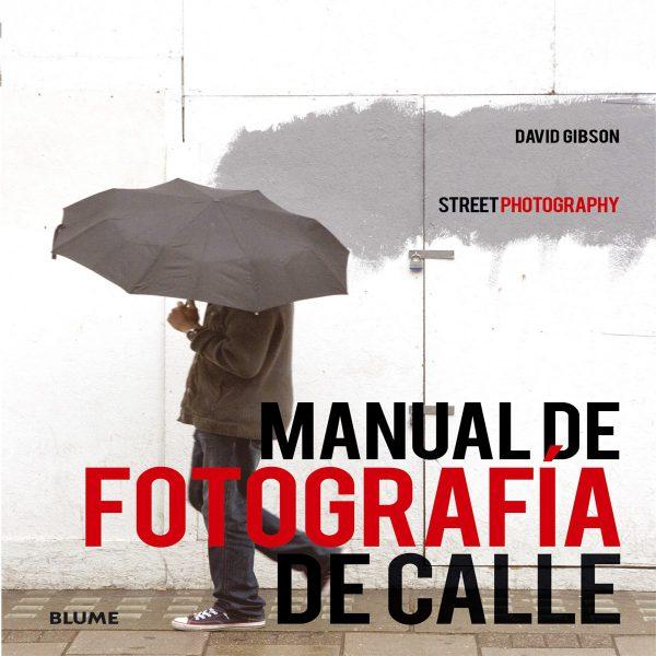 MANUAL DE FOTOGRAFÍA DE CALLE-DAVID GIBSON